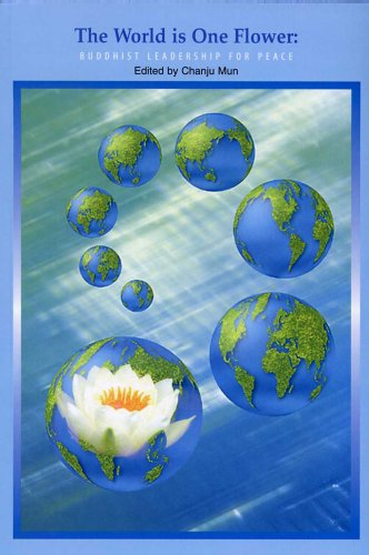 The World Is One Flower: Buddhist Leadership for Peace