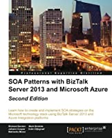 SOA Patterns with BizTalk Server 2013, 2nd Edition Front Cover