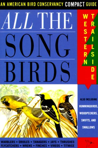Read Online All The Songbirds: Western Trailside (American Bird Conservancy Compact Guide) ebook