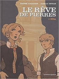 Le Rêve de Pierres, tome 1 : Pétra par Daphné Collignon