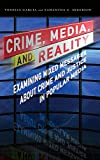 Image of Crime, Media, and Reality: Examining Mixed Messages About Crime and Justice in Popular Media
