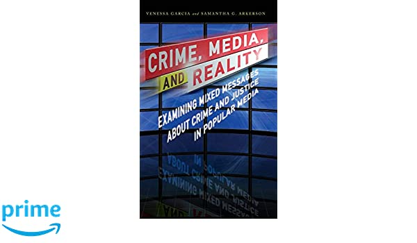 Studies Send Mixed Messages On >> Crime Media And Reality Examining Mixed Messages About Crime And