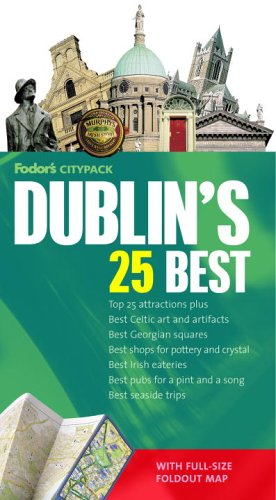 Download Fodor's Citypack Dublin's 25 Best, 3rd Edition (Full-color Travel Guide) PDF