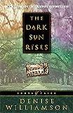 The Dark Sun Rises, Denise Williamson, 1556618824