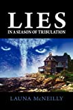 Lies, in a Season of Tribulation, Launa McNeilly, 1608606120