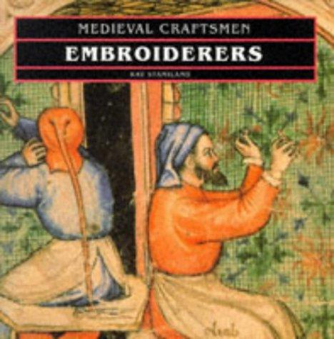 Embroiderers (Med.Crafts) (Medieval Craftsmen)