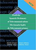 Spanish Dictionary of Telecommunications Diccionario Ingles de Telecomunicaciones, Routledge, Emilio German Muniz Castro, Emilio-German Muuniz Castro, 0415152666