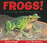 Frogs!, Laurence Pringle, 1590783719