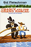 Chancy and the Grand Rascal, Sid Fleischman, 0688149235