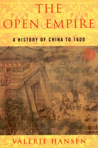 The Open Empire: A History of China Through 1600 (Norton On Archives)