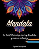 Adult colouring books: mandala for a stress relieving experience (mandala colouring for adults, adult colouring books zen, mandala colouring book, colouring books UK)