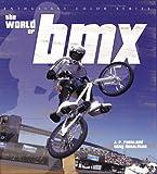 The World of BMX, Josh Root, 0760315434