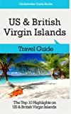 US & British Virgin Islands Travel Guide: The Top 10 Highlights on US & British Virgin Islands (Globetrotter Guide Books)