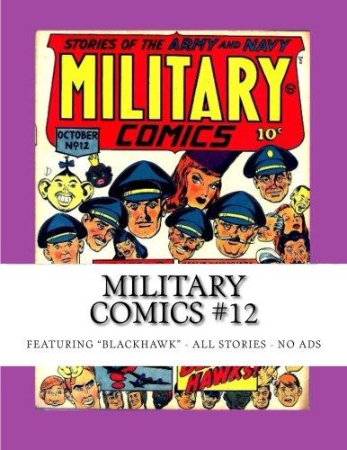 Read Online Military Comics #12: Featuring Blackhawk - All Stories - No Ads pdf