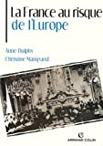 img - for La France au risque de l'Europe (L'Histoire au pr sent) (French Edition) book / textbook / text book