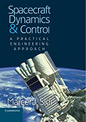 Spacecraft Dynamics and Control: A Practical Engineering Approach (Cambridge Aerospace Series)