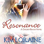 Resonance: A Golden Beach Novel | Kim Loraine