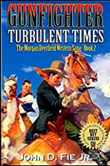 Gunfighter Turbulent Times (The Morgan Deerfield Western Saga) Paperback