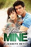 Forever Mine, Elizabeth Reyes, 1475244207
