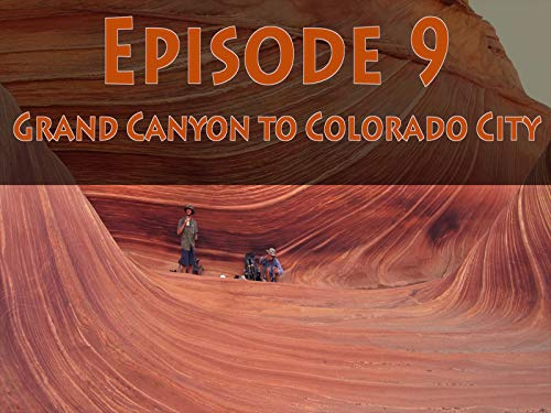 Episode 9: South Rim to Colorado City (Backup Plug)
