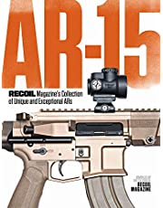 AR-15: RECOIL Magazine's Collection of Unique and Exceptional ARs
