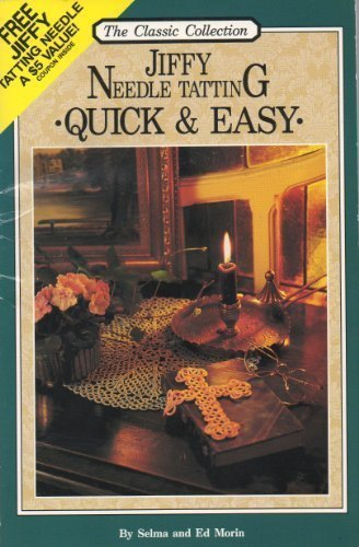 Jiffy Needle Tatting: Quick and Easy (The Classic Collection)