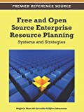 Free and Open Source Enterprise Planning : Systems and Strategies, Carvalho, Rogério Atem de and Johansson, Björn, 1613504861