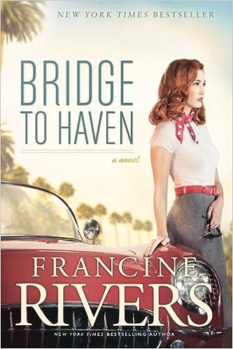 Bridge To Haven Francine Rivers 9781414368191 Amazon Com Books