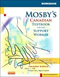 Workbook to Accompany Mosby's Canadian Textbook for the Support Worker, 3e: Written by Sheila A. Sorrentino, 2012 Edition, (3rd Edition) Publisher: Mosby Canada [Paperback]