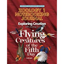 Exploring Creation with Zoology 1: Flying Creatures of the Fifth Day, Notebooking Journal (Young Explorer (Apologia Educational Ministries))