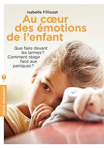 Au Coeur Des émotions De L'enfant French Edition