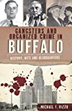 Gangsters and Organized Crime in Buffalo: History, Hits and Headquarters (True Crime)