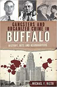 Gangsters and Organized Crime in Buffalo: History, Hits