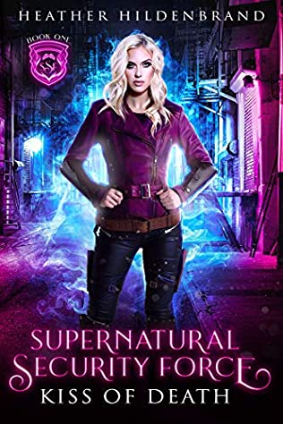 Kiss Of Death Supernatural Security Force Book 1 By