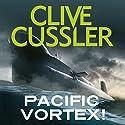 Pacific Vortex! Hörbuch von Clive Cussler Gesprochen von: Scott Brick