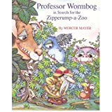 Professor Wormbog in Search for the Zipperump-a-Zoo, Mercer Mayer, 0307657965