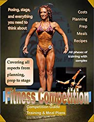 Fitness Competition Manual: Covering all aspects from planning to prep to stage.