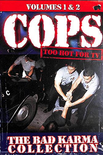 Cops Too Hot for TV: The Bad Karma Collection (Volumes 1 & 2) (Dvd Tv Show Cops)