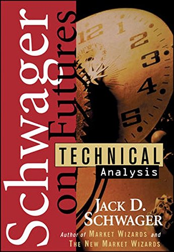 Schwager on Futures: Technical Analysis by Jack D Schwager