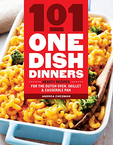 101 One-Dish Dinners: Hearty Recipes for the Dutch Oven, Skillet & Casserole (Colours Lasagna Dish)