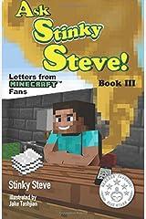 Ask Stinky Steve - Stinky Steve: Book Three - Letters from Minecraft Fans (Volume 3) Paperback
