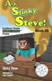 Ask Stinky Steve - Stinky Steve: Book Three - Letters from Minecraft Fans (Volume 3)