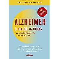 Alzheimer: O Dia de 36 Horas: Cuidando de quem tem e de quem Cuida