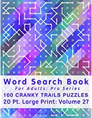 Word Search Book For Adults: Pro Series, 100 Cranky Trails Puzzles, 20 Pt. Large Print, Vol. 27