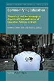 img - for Commodifying Education: Theoretical and Methodological Aspects of Financialization of Education Policies in Brazil (Comparative and International ... Education: a Diversity of Voices) book / textbook / text book