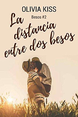 La distancia entre dos besos (Spanish Edition)