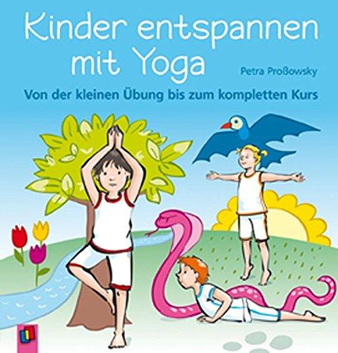Kinder entspannen mit Yoga: Von der kleinen Übung bis zum kompletten Kurs