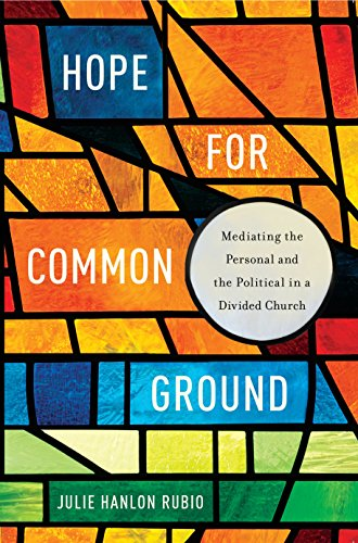 Hope for Common Ground: Mediating the Personal and the Political in a Divided Church (Moral Traditions series) -