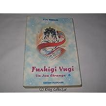 Jeu étrange (un) t.06 fushigi yugi 06
