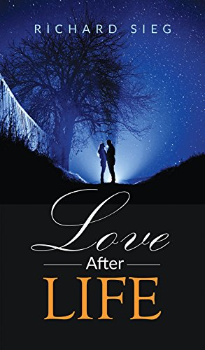 Love After Life by [Sieg, Richard]